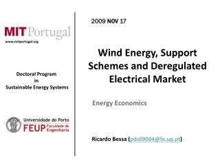 Wind Energy, Support Schemes and Deregulated Electrical Market