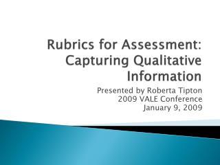Rubrics for Assessment:  Capturing Qualitative Information
