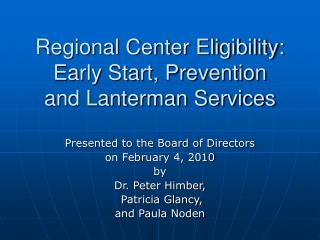 Regional Center Eligibility:  Early Start, Prevention  and Lanterman Services