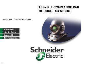TESYS U  COMMANDE PAR MODBUS TSX MICRO
