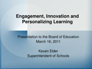 Engagement, Innovation and Personalizing Learning