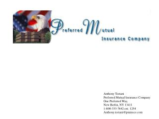 Anthony Testani Preferred Mutual Insurance Company One Preferred Way,  New Berlin, NY 13411