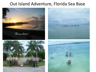 Out Island Adventure, Florida Sea Base