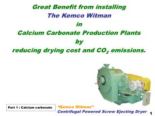 Great Benefit from  installing  The Kemco Witman in Calcium Carbonate Production Plants by