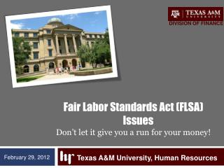 Fair Labor Standards Act (FLSA) Issues Don't let it give you a run for your money!
