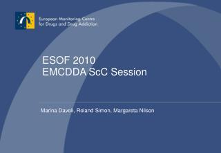 ESOF 2010 EMCDDA ScC Session