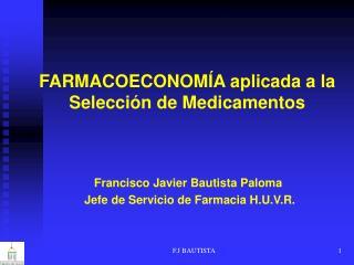 FARMACOECONOMÍA aplicada a la Selección de Medicamentos