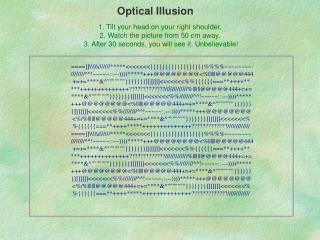 1. Tilt your head on your right shoulder, 2. Watch the picture from 50 cm away,
