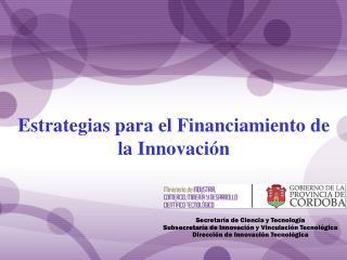 Estrategias para el Financiamiento de la Innovación
