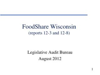 FoodShare Wisconsin (reports 12-3 and 12-8)