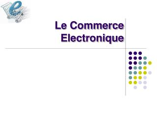 Le Commerce Electronique