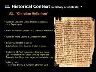 II. Historical Context  [a history of contexts]  -
