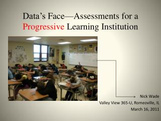Data�s  Face�Assessments for a  Progressive  Learning  Institution