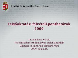 Felsőoktatási felvételi ponthatárok  2009