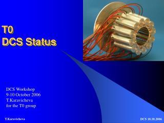 T0 DCS Status