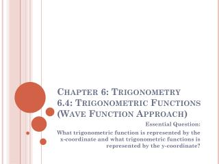 Chapter 6: Trigonometry 6.4: Trigonometric Functions (Wave Function Approach)