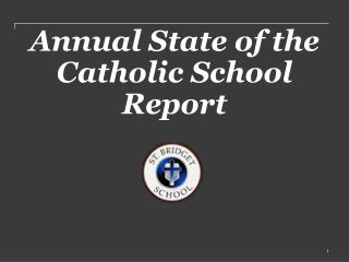 Annual State of the Catholic School Report