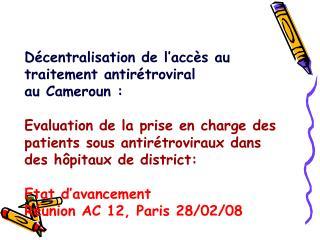 Décentralisation de l'accès au traitement antirétroviral  au Cameroun :