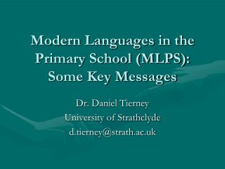 Modern Languages in the Primary School (MLPS): Some Key Messages