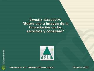 """Estudio 53103779 """"Sobre uso e imagen de la financiación en los  servicios y consumo"""""""
