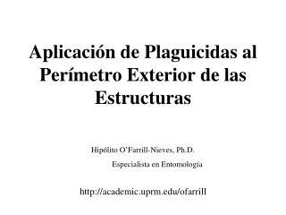 Aplicación de Plaguicidas al Perímetro Exterior de las Estructuras