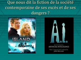 Que nous dit la fiction de la société contemporaine de ses excès et de ses dangers ?