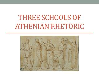 THREE SCHOOLS OF ATHENIAN RHETORIC