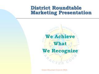 District Roundtable Marketing Presentation