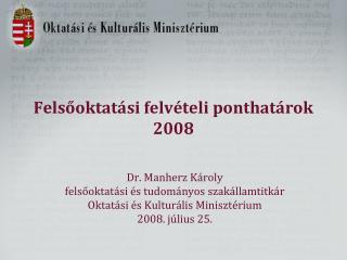 Felsőoktatási felvételi ponthatárok  2008