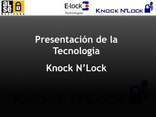 Presentación  de la  Tecnología Knock N'Lock