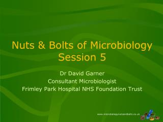 Nuts & Bolts of Microbiology  Session 5