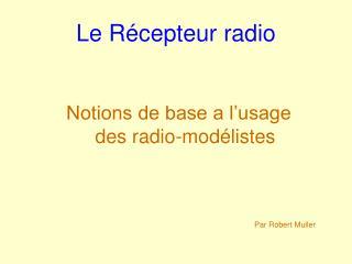 Le Récepteur radio