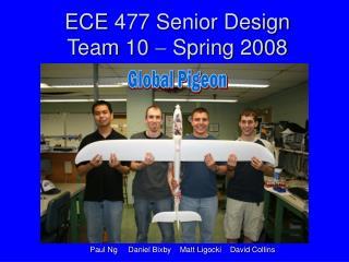 ECE 477 Senior Design Team 10    Spring 2008