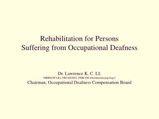 Rehabilitation for Persons Suffering from Occupational Deafness