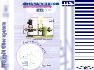 ITG split filter system