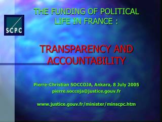 THE FUNDING OF POLITICAL LIFE IN FRANCE : TRANSPARENCY AND ACCOUNTABILITY