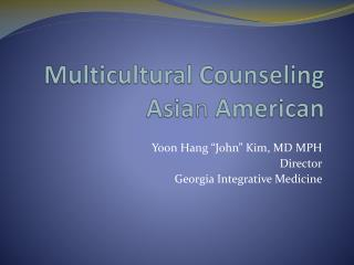 Multicultural Counseling Asia n  American