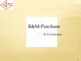 R&M-Purchase                       - H A Goswami