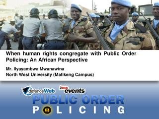 When human rights congregate with Public Order Policing: An African Perspective