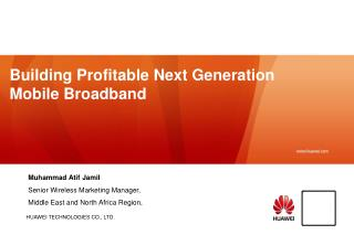 Building Profitable Next Generation Mobile Broadband