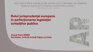 Rolul jurisprudenței europene  în perfecționarea  legislației