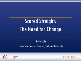 Scared Straight:   The Need for Change
