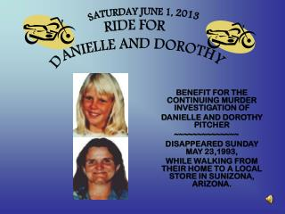 BENEFIT FOR THE CONTINUING MURDER INVESTIGATION OF 	DANIELLE AND DOROTHY PITCHER ~~~~~~~~~~~~~~