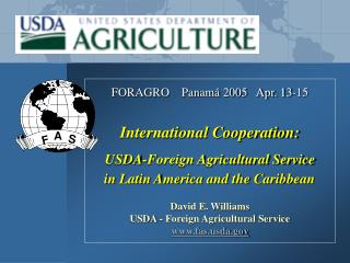 FORAGRO    Panamá 2005   Apr. 13-15 International Cooperation: USDA-Foreign Agricultural Service