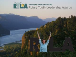 Objectives of RYLA To assist young people in becoming responsible and effective leaders
