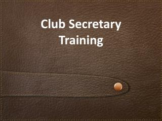 Club Secretary Training