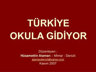 Düzenleyen ; Hüsamettin Ataman  – Mimar - Denizli atamandenizli@yahoo Kasım 2007