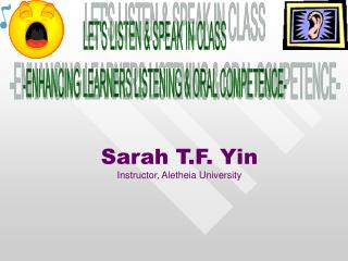 Sarah T.F. Yin Instructor, Aletheia University