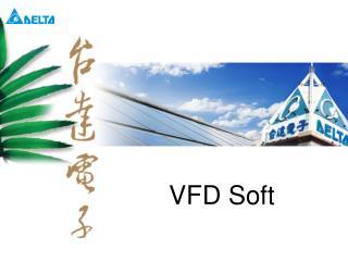 VFD Soft
