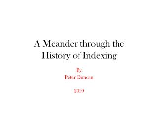 A Meander through the  History of Indexing